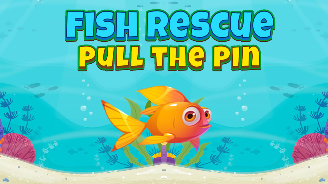 Fish Rescue Pull the Pin